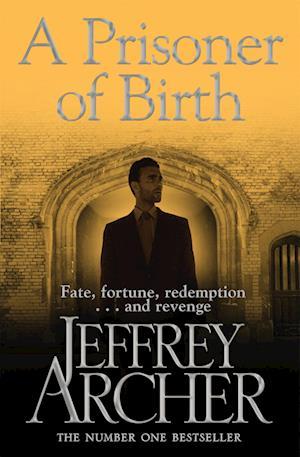Bog paperback A Prisoner of Birth af Jeffrey Archer