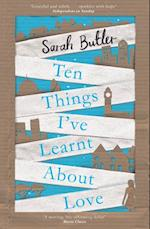 Ten Things I've Learnt About Love af Sarah Butler