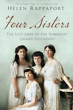 Four Sisters:The Lost Lives of the Romanov Grand Duchesses af Helen Rappaport