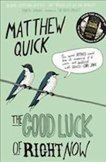 The Good Luck of Right Now af Matthew Quick