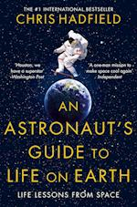 An Astronaut's Guide to Life on Earth af Chris Hadfield