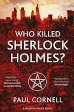 Who Killed Sherlock Holmes? af Paul Cornell