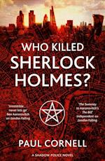 Who Killed Sherlock Holmes? af Paul Cornell