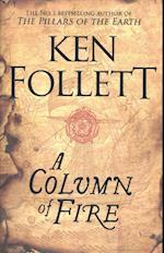 A Column of Fire (The Kingsbridge Novels, nr. 3)