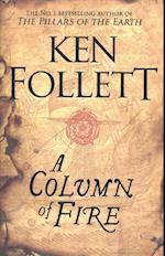 A Column of Fire (The Kingsbridge Novels, nr. 3)
