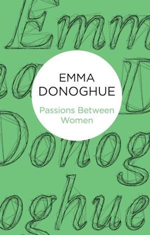 Passions Between Women af Emma Donoghue