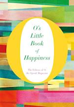 O's Little Book of Happiness af the Oprah Magazine The Editors of O