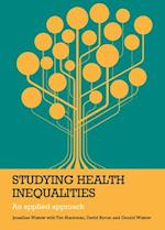 Studying Health Inequalities (Policy Press Evidence for Public Health Practice)