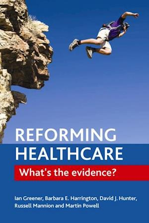 Reforming healthcare af Ian Greener, Martin Powell, Russell Mannion