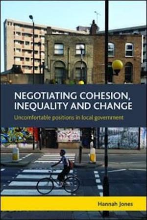 Negotiating cohesion, inequality and change af Hannah Jones