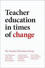Teacher Education in Times of Change af Linda Clarke, Moira Hulme, Gary Beauchamp