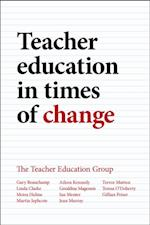 Teacher education in times of change af Gary Beauchamp