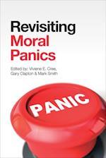 Revisiting Moral Panics (Moral Panics in Theory and Practice)