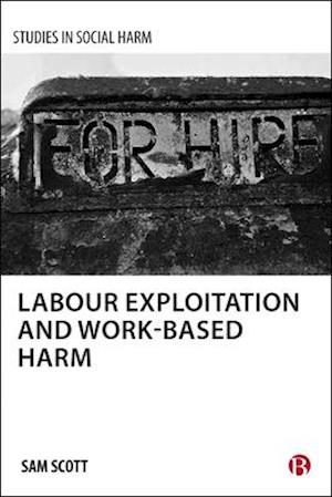 Bog, hardback Labour exploitation and work-based harm af Sam Scott