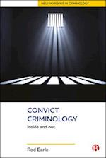 Convict Criminology (New Horizons in Criminology)