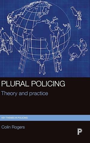Bog, hardback Plural Policing af Colin Rogers