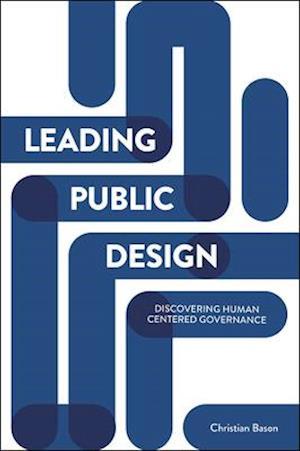 Bog, paperback Leading Public Design af Christian Bason