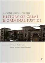 A Companion to the History of Crime and Criminal Justice af Sharon Morley