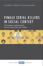 Female Serial Killers in Social Context af Elizabeth Yardley