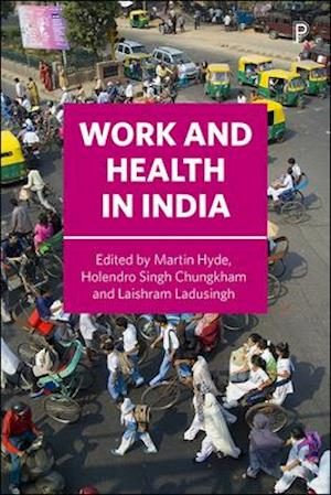 Bog, hardback Work and health in India af Martin Hyde