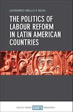 The politics of labour reform in Latin American countries
