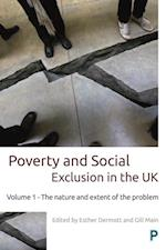 Poverty and social exclusion in the UK: Vol 1