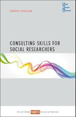 Consulting Skills for Social Researchers (Social Research Association Shorts)