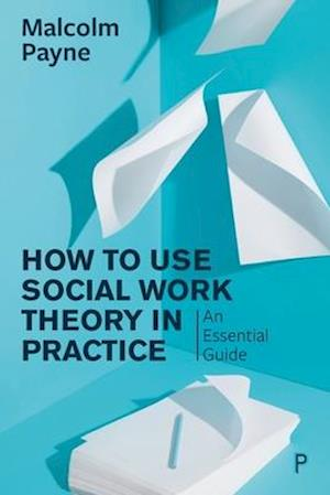 How to Use Social Work Theory in Practice