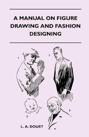 A Manual on Figure Drawing and Fashion Designing