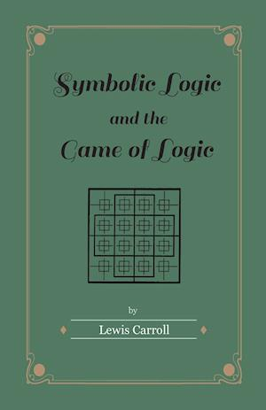 Bog, paperback Symbolic Logic and the Game of Logic af Lewis Carroll