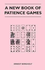 A New Book of Patience Games af Ernest Bergholt