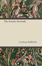 The Eureka Stockade af Carboni Raffaello