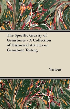 The Specific Gravity of Gemstones - A Collection of Historical Articles on Gemstone Testing
