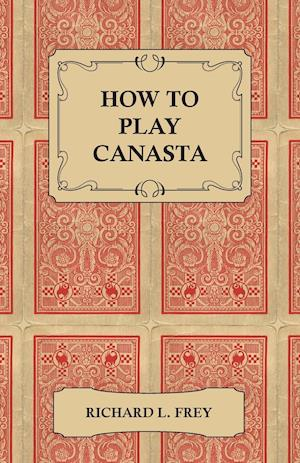 How to Play Canasta