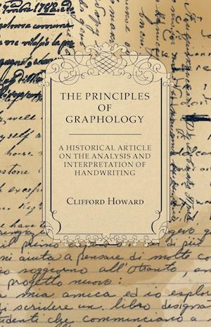 The Principles of Graphology - A Historical Article on the Analysis and Interpretation of Handwriting