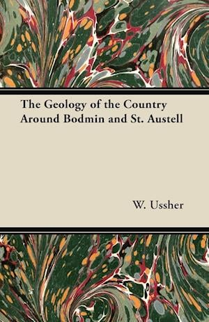 The Geology of the Country Around Bodmin and St. Austell