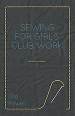 Sewing for Girls' Club Work af Ola Powell