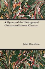 Mystery of the Underground (Fantasy and Horror Classics) af John Oxenham