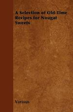 Selection of Old-Time Recipes for Nougat Sweets