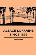 Alsace-Lorraine Since 1870 af Barry Cerf