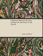 6 Moments Musicaux by Franz Schubert for Solo Piano D.780 (Op.94)