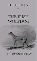 History Of The Irish Wolfdog af Edmund Hogan