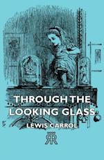 Through the Looking Glass af Lewis Carrol