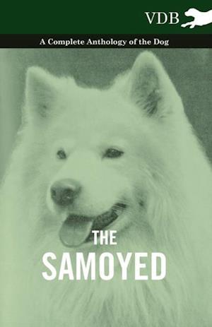 Samoyed - A Complete Anthology of the Dog af Various