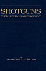 Shotguns - Their History and Development (Shooting Series - Guns & Gunmaking)