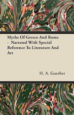 Myths Of Greece And Rome -  Narrated With Special Reference To Literature And Art