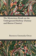 Mysterious Death on the Underground Railway (Fantasy and Horror Classics)