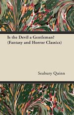 Is the Devil a Gentleman? (Fantasy and Horror Classics) af Seabury Quinn