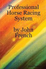 Professional Horse Racing System By John French