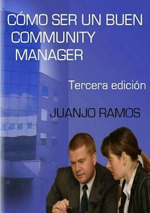 Bog, paperback Como Ser Un Buen Community Manager af Juanjo Ramos